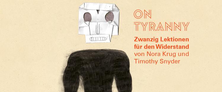 Vorschaubild: On Tyranny. Zwanzig Lektionen für den Widerstand